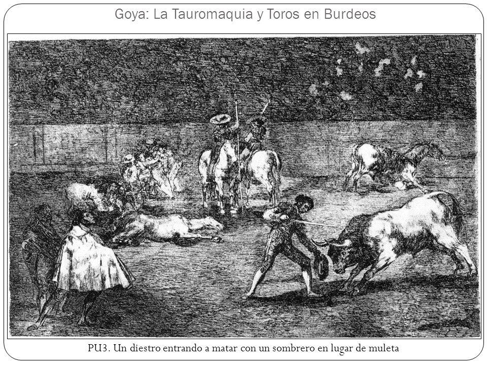 Goya: La Tauromaquia y Toros en Burdeos PU3. Un diestro entrando a matar con un sombrero en lugar de muleta