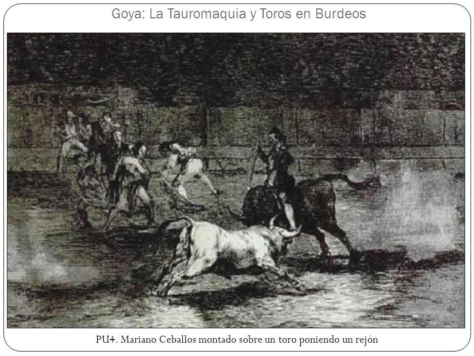 Goya: La Tauromaquia y Toros en Burdeos PU4. Mariano Ceballos montado sobre un toro poniendo un rejón
