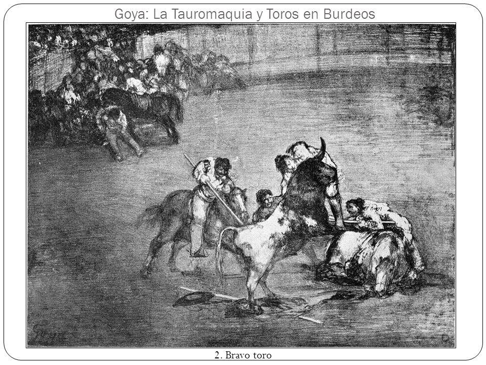 Goya: La Tauromaquia y Toros en Burdeos 2. Bravo toro
