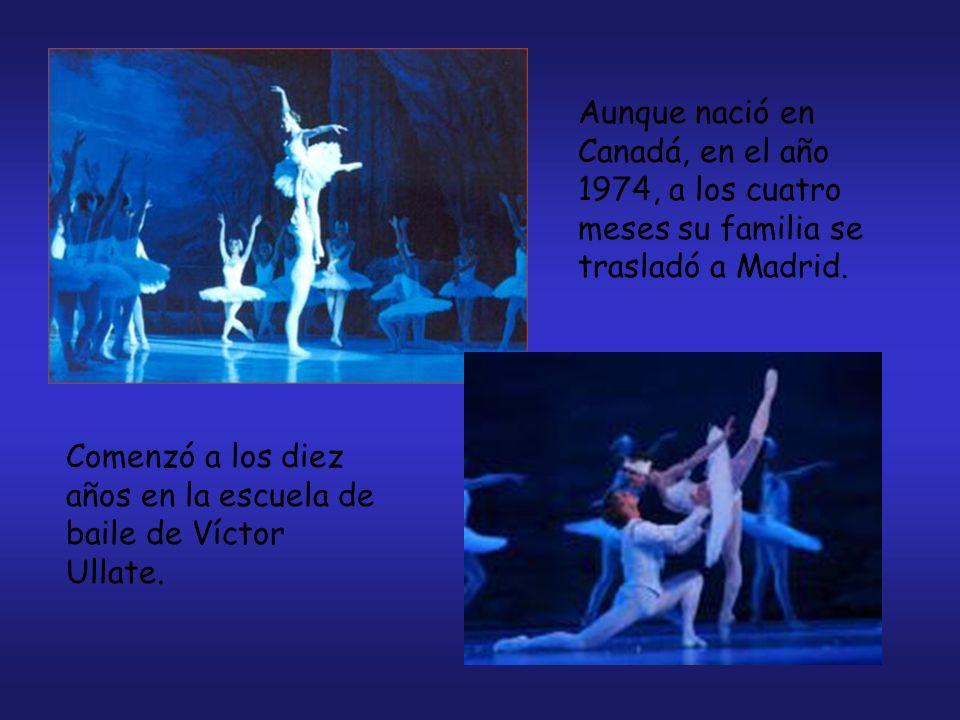 Aunque nació en Canadá, en el año 1974, a los cuatro meses su familia se trasladó a Madrid. Comenzó a los diez años en la escuela de baile de Víctor U