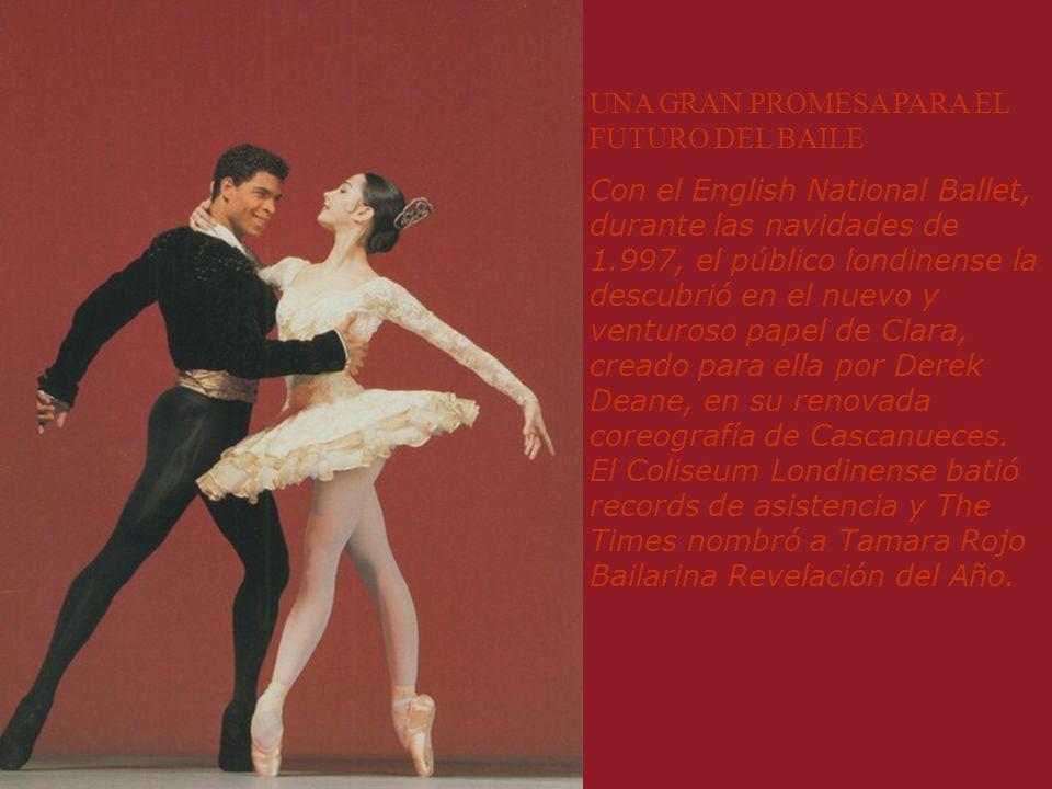 UNA GRAN PROMESA PARA EL FUTURO DEL BAILE Con el English National Ballet, durante las navidades de 1.997, el público londinense la descubrió en el nue