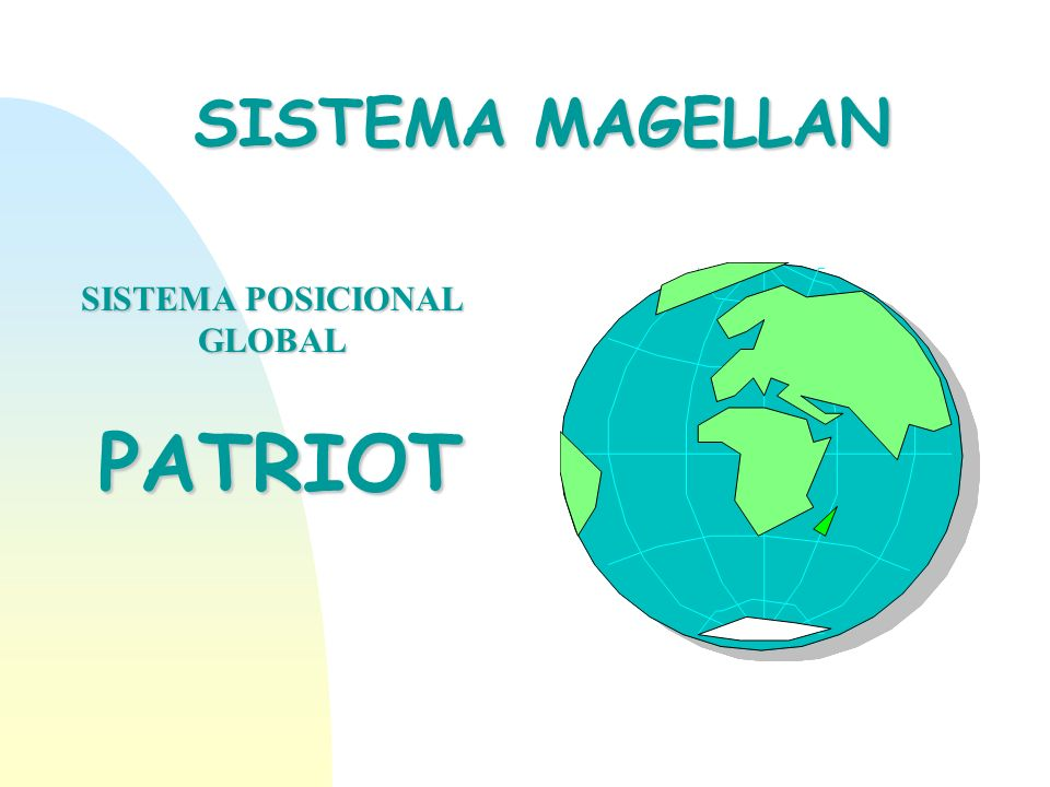 SISTEMA MAGELLAN SISTEMA POSICIONAL GLOBAL PATRIOT
