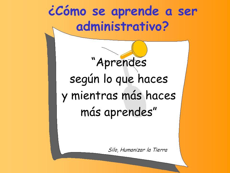 ¿Cómo sabe un administrativo qué hacer.
