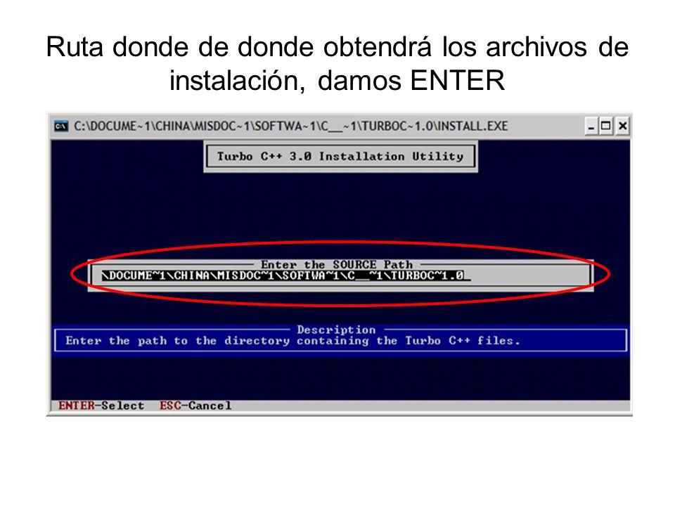Ruta donde de donde obtendrá los archivos de instalación, damos ENTER