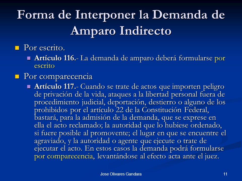 11Jose Olivares Gandara Forma de Interponer la Demanda de Amparo Indirecto Por escrito. Por escrito. Artículo 116.- La demanda de amparo deberá formul