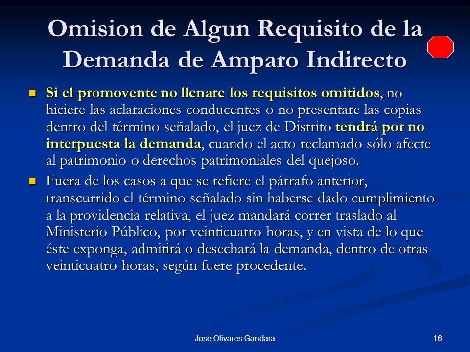 16Jose Olivares Gandara Omision de Algun Requisito de la Demanda de Amparo Indirecto Si el promovente no llenare los requisitos omitidos, no hiciere l