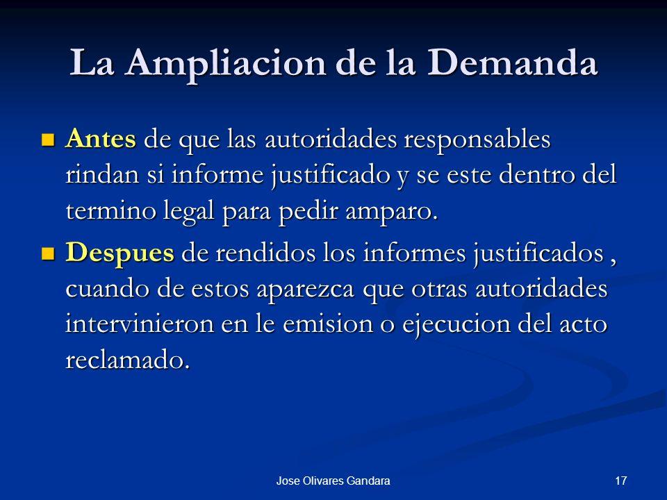 17Jose Olivares Gandara La Ampliacion de la Demanda Antes de que las autoridades responsables rindan si informe justificado y se este dentro del termi