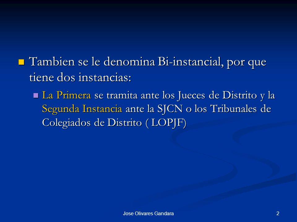 2Jose Olivares Gandara Tambien se le denomina Bi-instancial, por que tiene dos instancias: Tambien se le denomina Bi-instancial, por que tiene dos ins