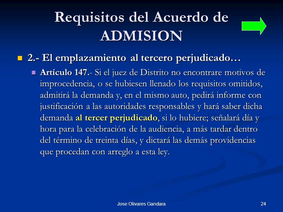 24Jose Olivares Gandara Requisitos del Acuerdo de ADMISION 2.- El emplazamiento al tercero perjudicado… 2.- El emplazamiento al tercero perjudicado… A
