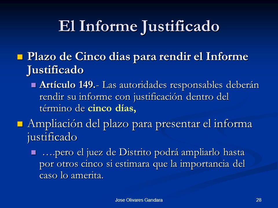 28Jose Olivares Gandara El Informe Justificado Plazo de Cinco dias para rendir el Informe Justificado Plazo de Cinco dias para rendir el Informe Justi