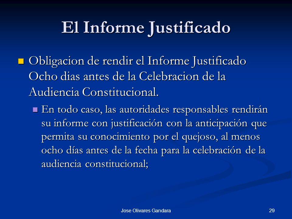 29Jose Olivares Gandara El Informe Justificado Obligacion de rendir el Informe Justificado Ocho dias antes de la Celebracion de la Audiencia Constituc