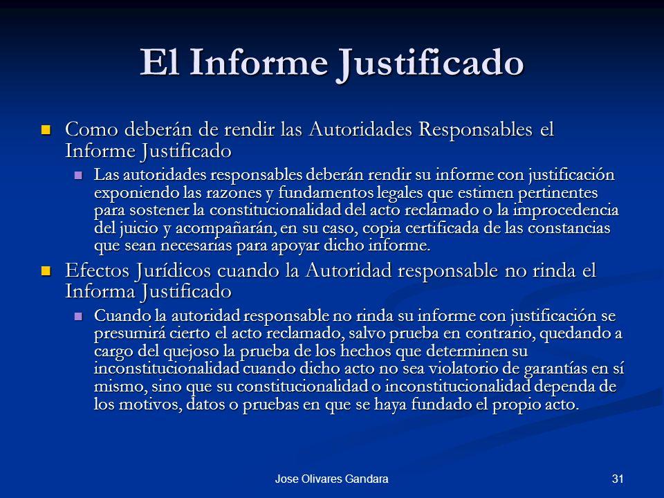 31Jose Olivares Gandara El Informe Justificado Como deberán de rendir las Autoridades Responsables el Informe Justificado Como deberán de rendir las A