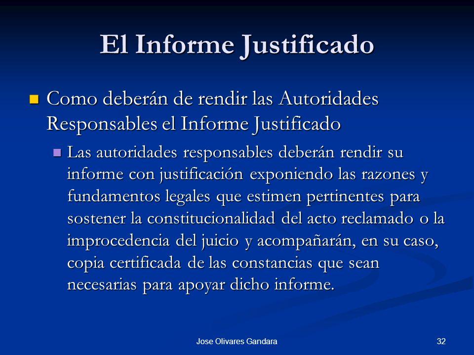 32Jose Olivares Gandara El Informe Justificado Como deberán de rendir las Autoridades Responsables el Informe Justificado Como deberán de rendir las A