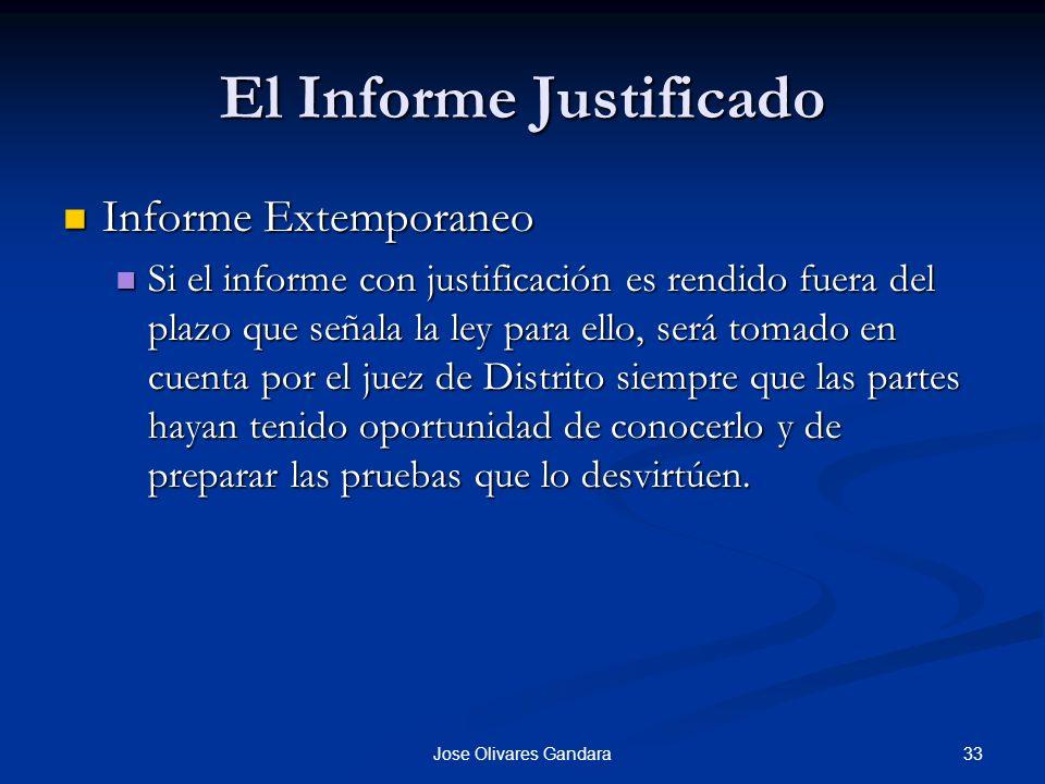 33Jose Olivares Gandara El Informe Justificado Informe Extemporaneo Informe Extemporaneo Si el informe con justificación es rendido fuera del plazo qu