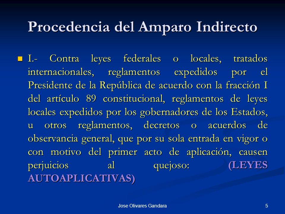 5Jose Olivares Gandara Procedencia del Amparo Indirecto I.- Contra leyes federales o locales, tratados internacionales, reglamentos expedidos por el P