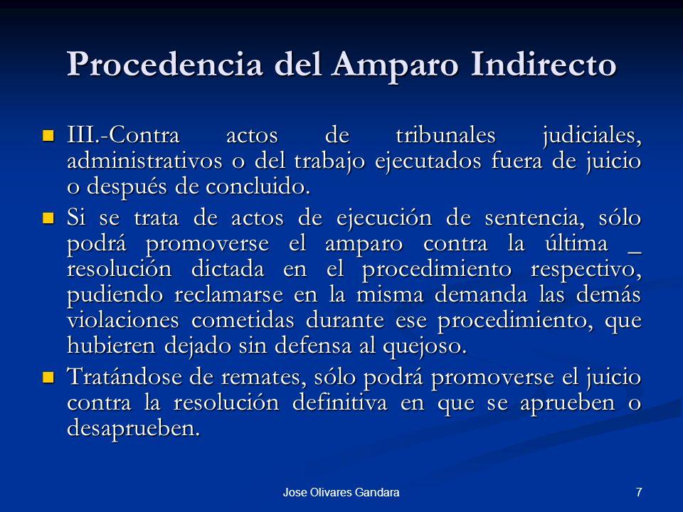 7Jose Olivares Gandara Procedencia del Amparo Indirecto III.-Contra actos de tribunales judiciales, administrativos o del trabajo ejecutados fuera de