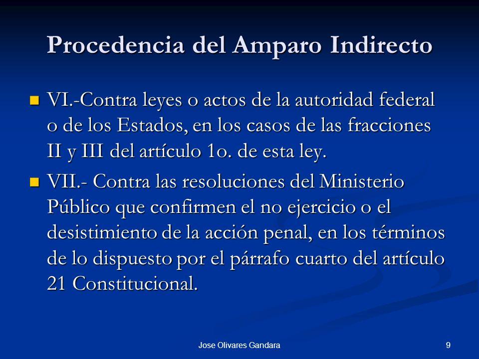 9Jose Olivares Gandara Procedencia del Amparo Indirecto VI.-Contra leyes o actos de la autoridad federal o de los Estados, en los casos de las fraccio