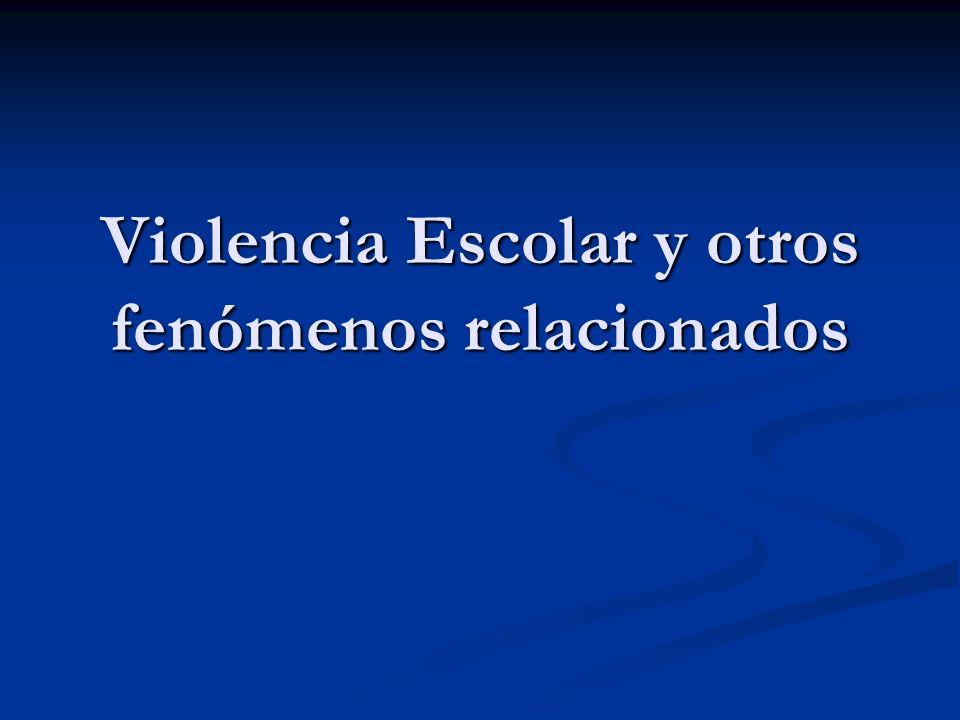 Violencia Escolar y otros fenómenos relacionados