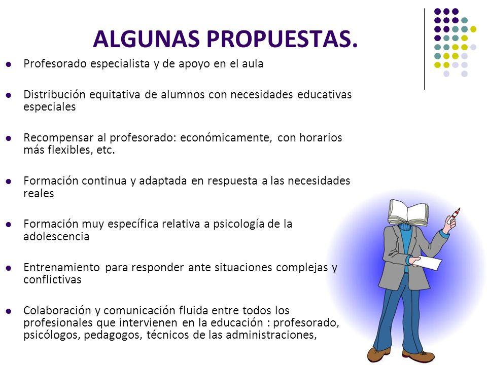 ALGUNAS PROPUESTAS. Profesorado especialista y de apoyo en el aula Distribución equitativa de alumnos con necesidades educativas especiales Recompensa