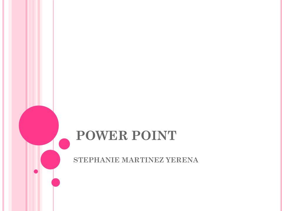 POWER POINT STEPHANIE MARTINEZ YERENA