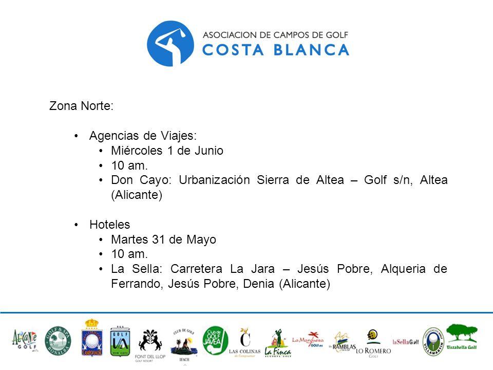 Zona Norte: Agencias de Viajes: Miércoles 1 de Junio 10 am. Don Cayo: Urbanización Sierra de Altea – Golf s/n, Altea (Alicante) Hoteles Martes 31 de M