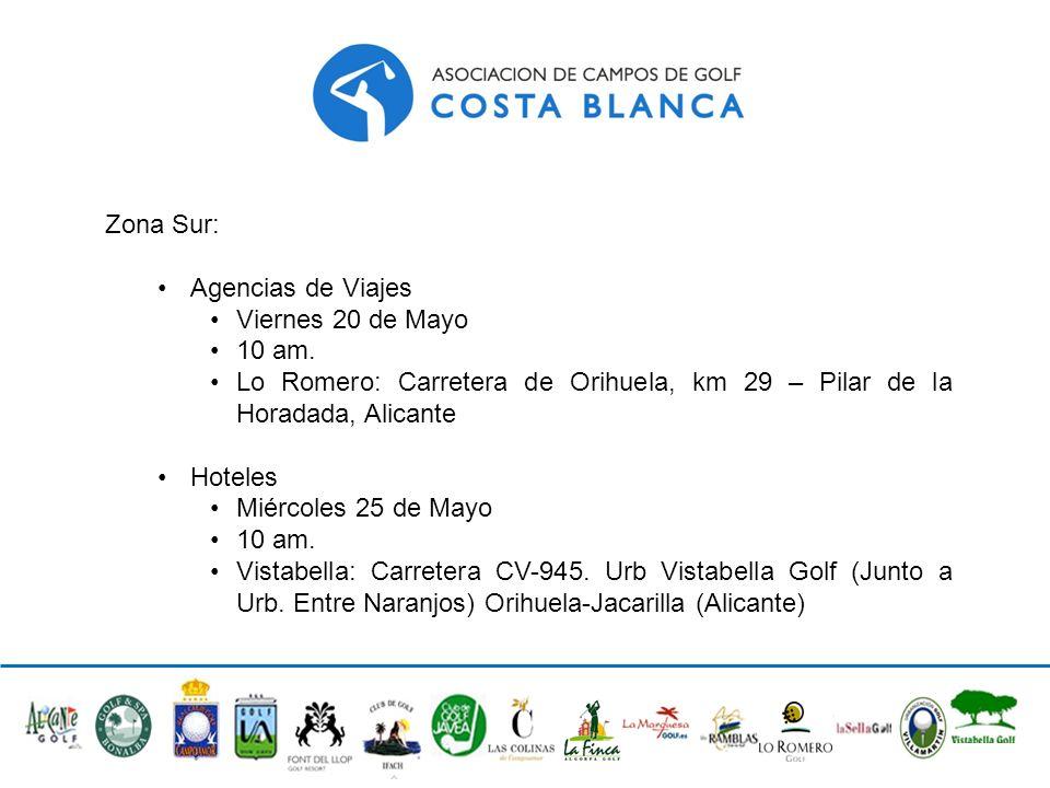 Zona Sur: Agencias de Viajes Viernes 20 de Mayo 10 am. Lo Romero: Carretera de Orihuela, km 29 – Pilar de la Horadada, Alicante Hoteles Miércoles 25 d