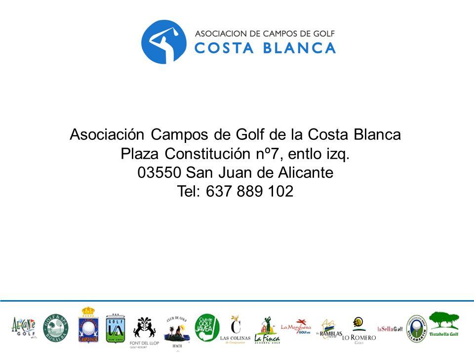 Asociación Campos de Golf de la Costa Blanca Plaza Constitución nº7, entlo izq. 03550 San Juan de Alicante Tel: 637 889 102