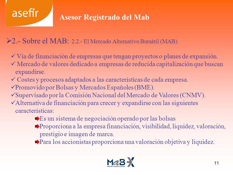 2.- Sobre el MAB: 2.2.- El Mercado Alternativo Bursátil (MAB). Vía de financiación de empresas que tengan proyectos o planes de expansión. Mercado de
