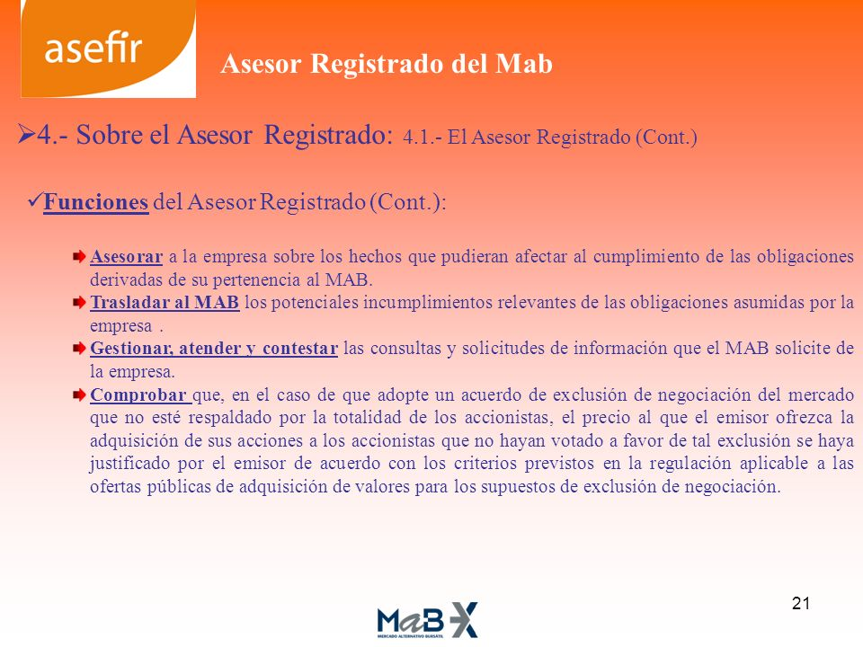 4.- Sobre el Asesor Registrado: 4.1.- El Asesor Registrado (Cont.) Funciones del Asesor Registrado (Cont.): Asesorar a la empresa sobre los hechos que