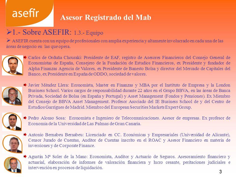 1.- Sobre ASEFIR: 1.3.- Equipo ASEFIR cuenta con un equipo de profesionales con amplia experiencia y altamente involucrado en cada una de las áreas de