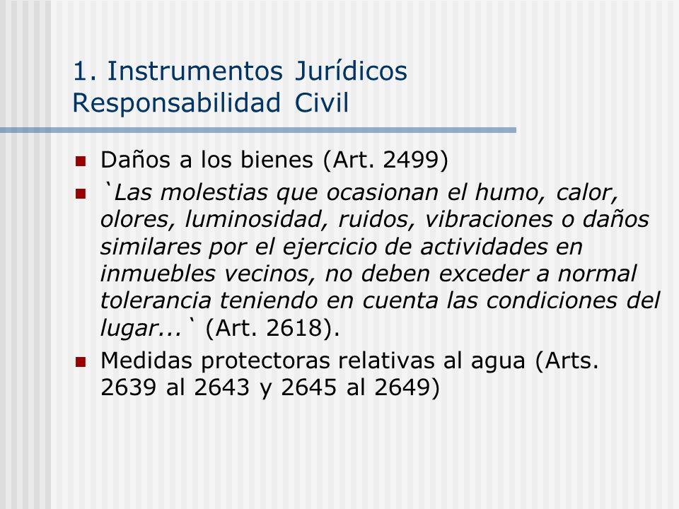 1. Instrumentos Jurídicos Responsabilidad Civil Daños a los bienes (Art.