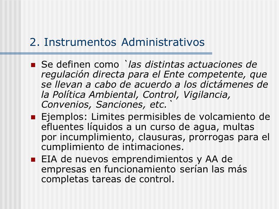 2. Instrumentos Administrativos Se definen como `las distintas actuaciones de regulación directa para el Ente competente, que se llevan a cabo de acue