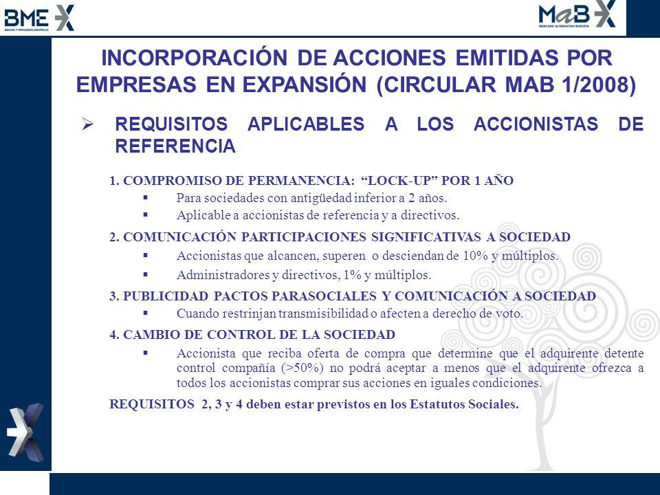 INCORPORACIÓN DE ACCIONES EMITIDAS POR EMPRESAS EN EXPANSIÓN (CIRCULAR MAB 1/2008) REQUISITOS APLICABLES A LOS ACCIONISTAS DE REFERENCIA 1. COMPROMISO