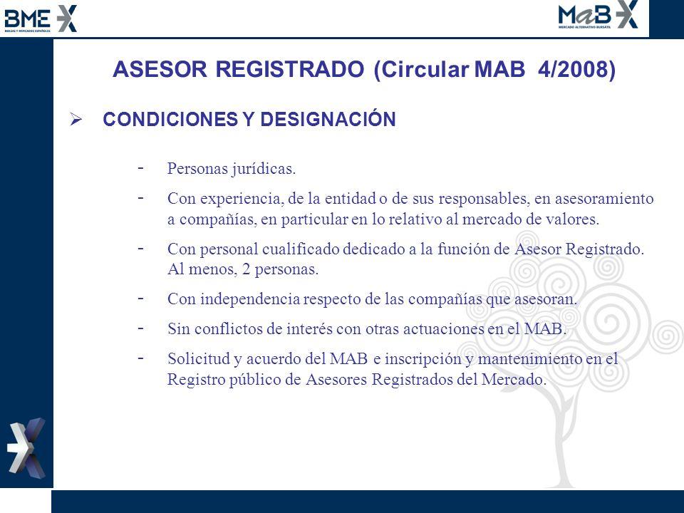 ASESOR REGISTRADO (Circular MAB 4/2008) CONDICIONES Y DESIGNACIÓN - Personas jurídicas. - Con experiencia, de la entidad o de sus responsables, en ase
