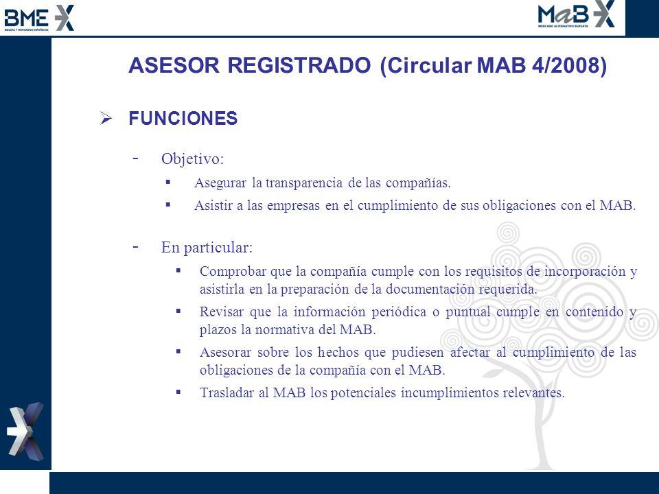 ASESOR REGISTRADO (Circular MAB 4/2008) FUNCIONES - Objetivo: Asegurar la transparencia de las compañías. Asistir a las empresas en el cumplimiento de