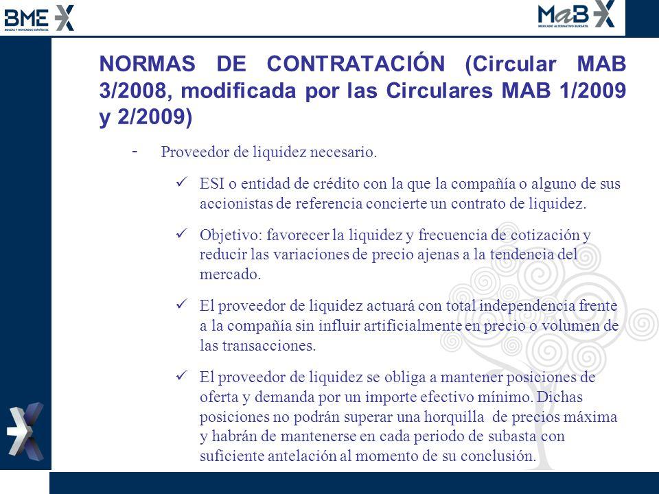 NORMAS DE CONTRATACIÓN (Circular MAB 3/2008, modificada por las Circulares MAB 1/2009 y 2/2009) - Proveedor de liquidez necesario. ESI o entidad de cr
