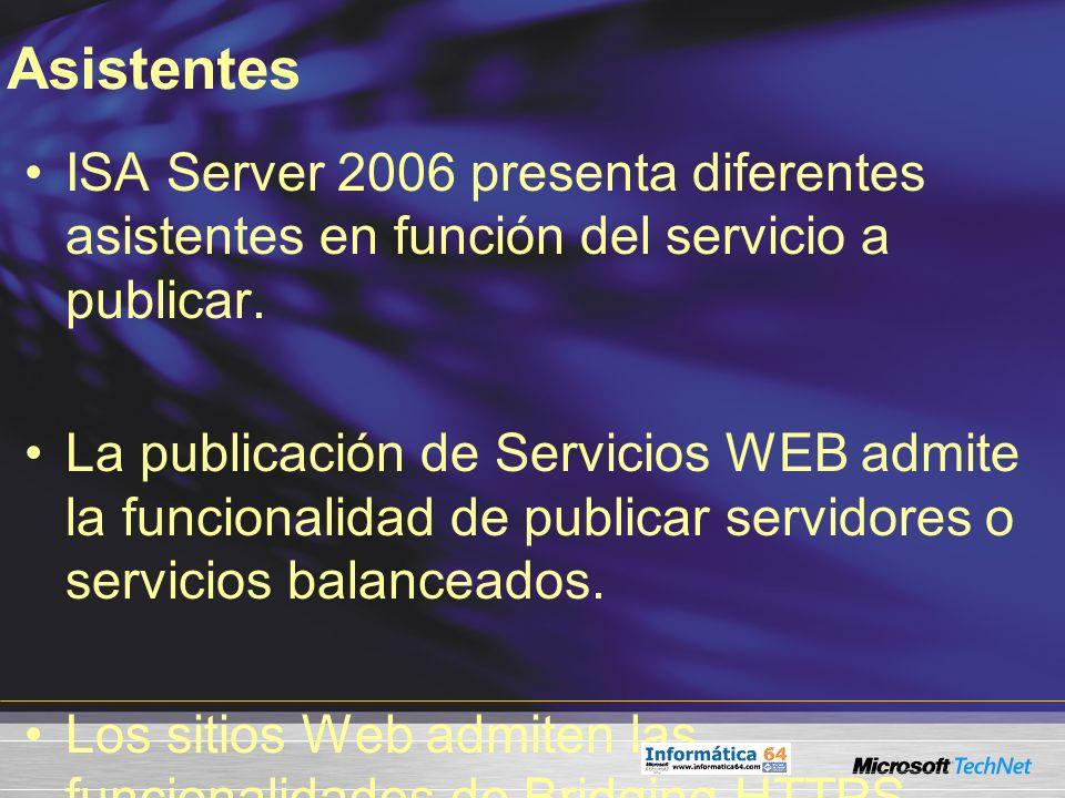 Asistentes ISA Server 2006 presenta diferentes asistentes en función del servicio a publicar. La publicación de Servicios WEB admite la funcionalidad