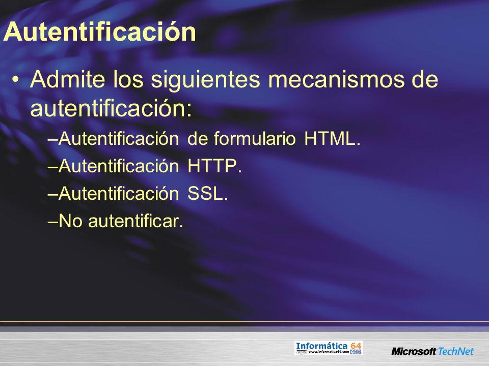 Autentificación Admite los siguientes mecanismos de autentificación: –Autentificación de formulario HTML. –Autentificación HTTP. –Autentificación SSL.