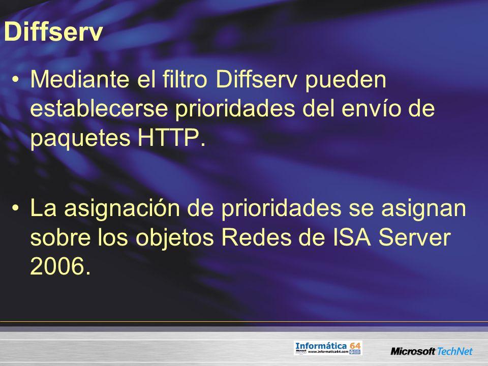 Diffserv Mediante el filtro Diffserv pueden establecerse prioridades del envío de paquetes HTTP. La asignación de prioridades se asignan sobre los obj