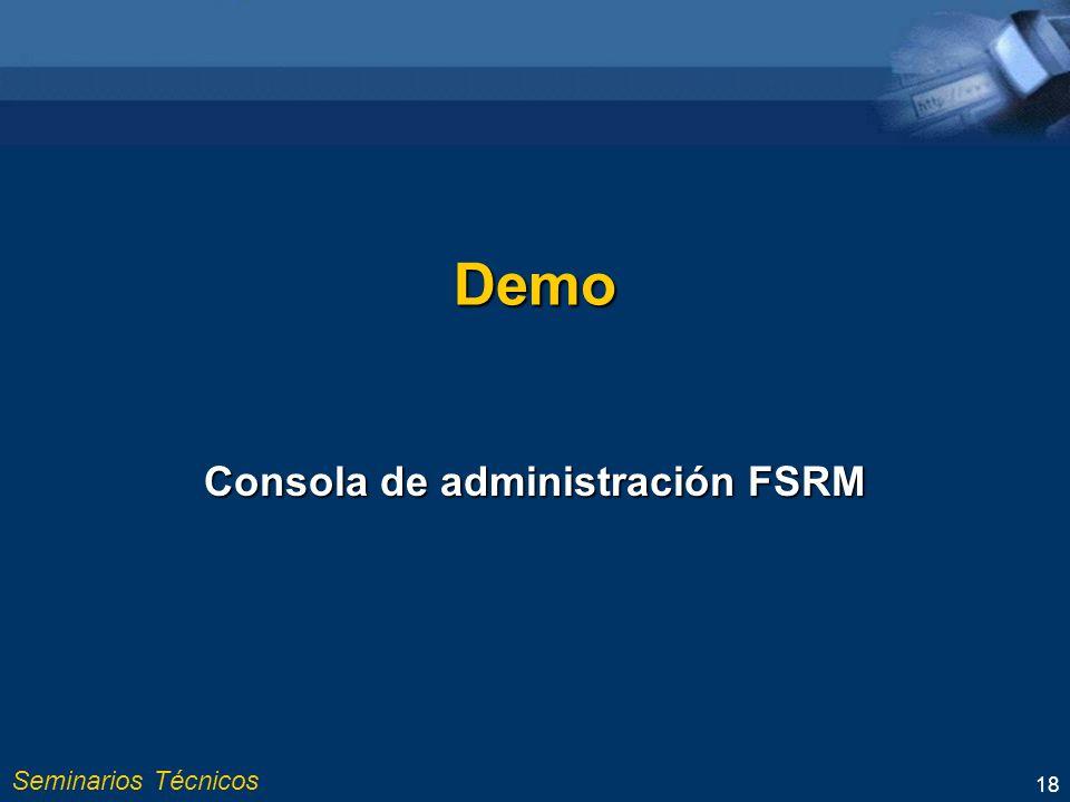 Seminarios Técnicos 18 Demo Consola de administración FSRM