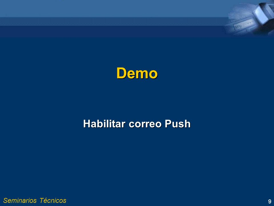 Seminarios Técnicos 9 Demo Habilitar correo Push