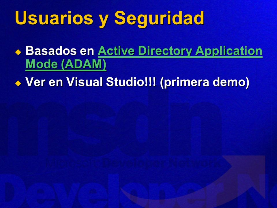 Usuarios y Seguridad Basados en Active Directory Application Mode (ADAM) Basados en Active Directory Application Mode (ADAM)Active Directory Applicati