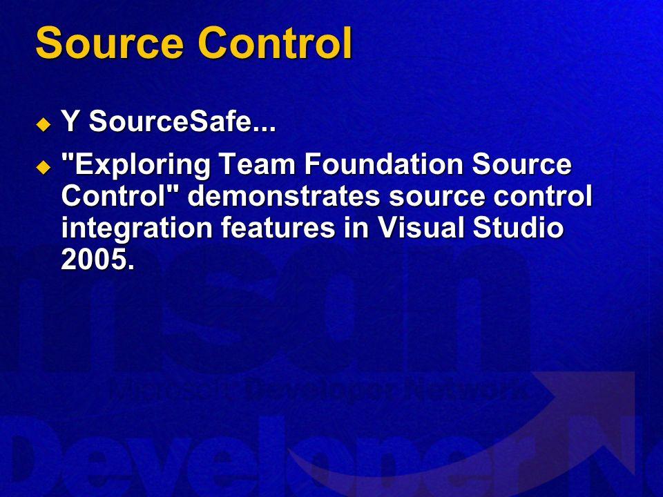 Source Control Y SourceSafe... Y SourceSafe...