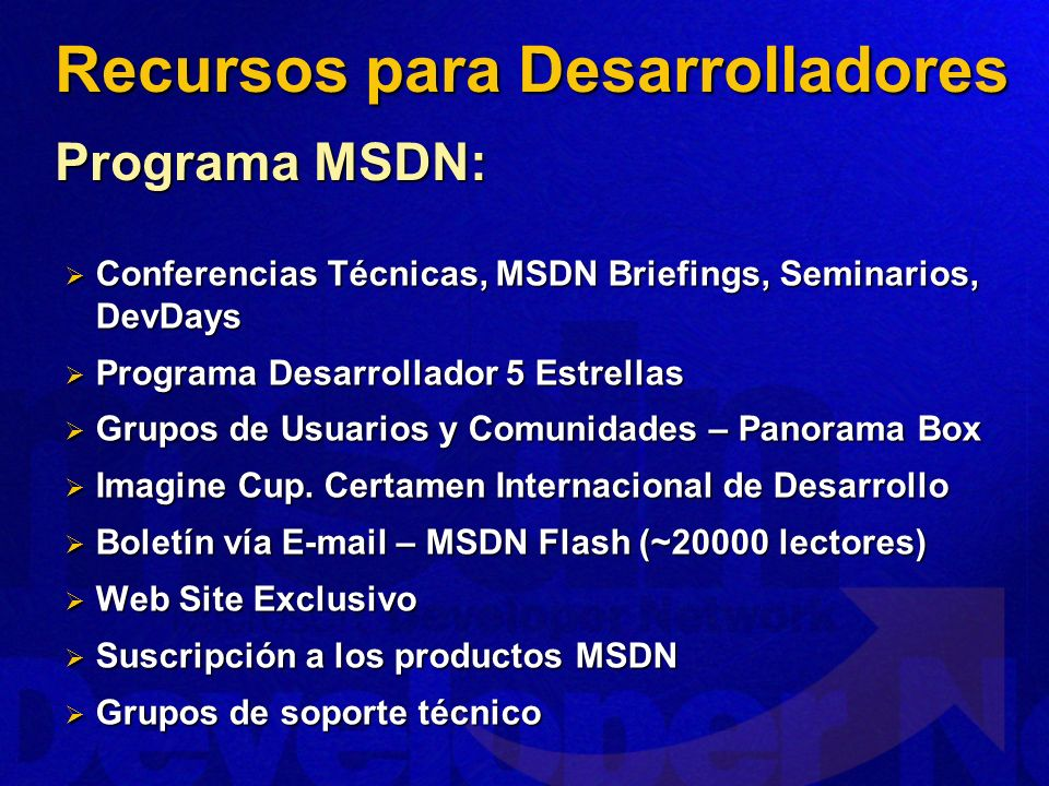 Conferencias Técnicas, MSDN Briefings, Seminarios, DevDays Conferencias Técnicas, MSDN Briefings, Seminarios, DevDays Programa Desarrollador 5 Estrell