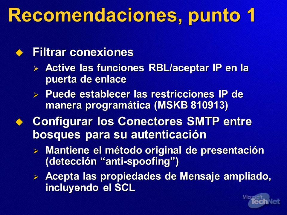 Recomendaciones, punto 1 Filtrar conexiones Filtrar conexiones Active las funciones RBL/aceptar IP en la puerta de enlace Active las funciones RBL/ace
