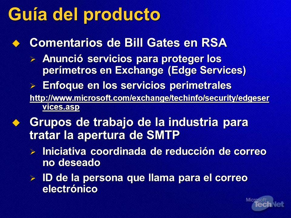 Guía del producto Comentarios de Bill Gates en RSA Comentarios de Bill Gates en RSA Anunció servicios para proteger los perímetros en Exchange (Edge S