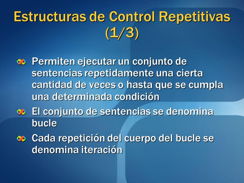 Estructuras de Control Repetitivas (1/3) Permiten ejecutar un conjunto de sentencias repetidamente una cierta cantidad de veces o hasta que se cumpla
