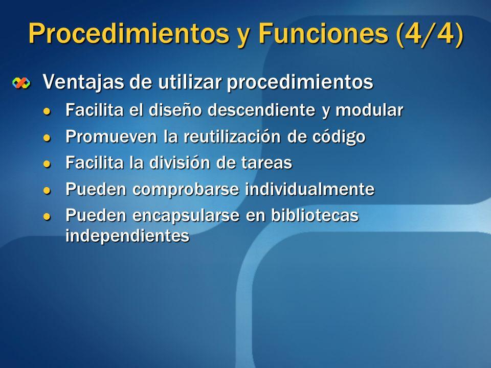 Procedimientos y Funciones (4/4) Ventajas de utilizar procedimientos Facilita el diseño descendiente y modular Facilita el diseño descendiente y modul