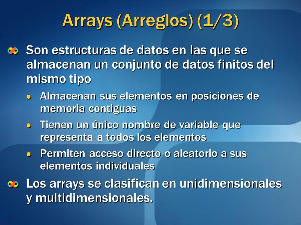 Arrays (Arreglos) (1/3) Son estructuras de datos en las que se almacenan un conjunto de datos finitos del mismo tipo Almacenan sus elementos en posici