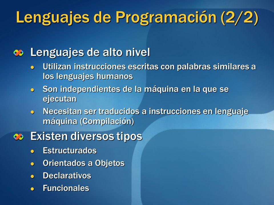 Lenguajes de Programación (2/2) Lenguajes de alto nivel Utilizan instrucciones escritas con palabras similares a los lenguajes humanos Utilizan instru